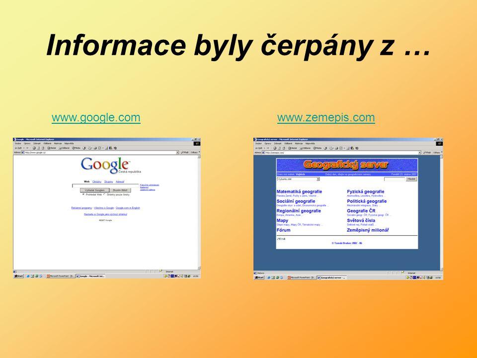 Informace byly čerpány z … www.google.comwww.zemepis.com