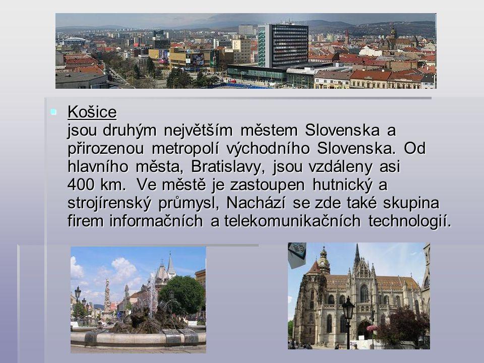  Košice jsou druhým největším městem Slovenska a přirozenou metropolí východního Slovenska. Od hlavního města, Bratislavy, jsou vzdáleny asi 400 km.