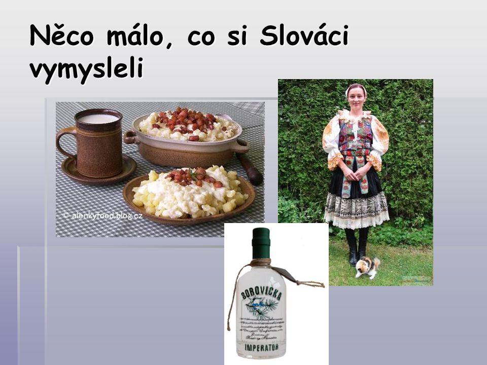 Něco málo, co si Slováci vymysleli
