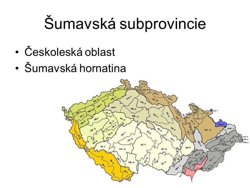 Šumavská subprovincie Českoleská oblast Šumavská hornatina