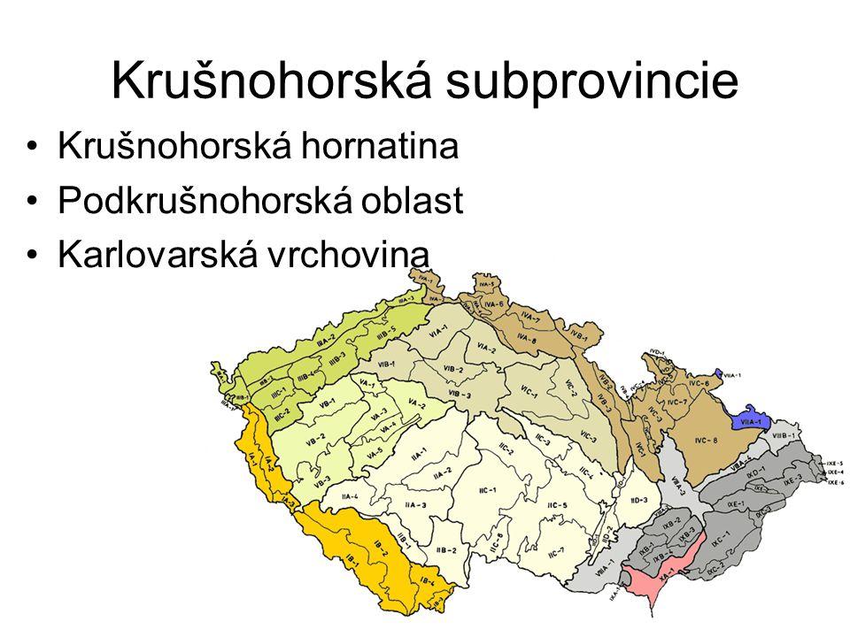 Krušnohorská subprovincie Krušnohorská hornatina Podkrušnohorská oblast Karlovarská vrchovina