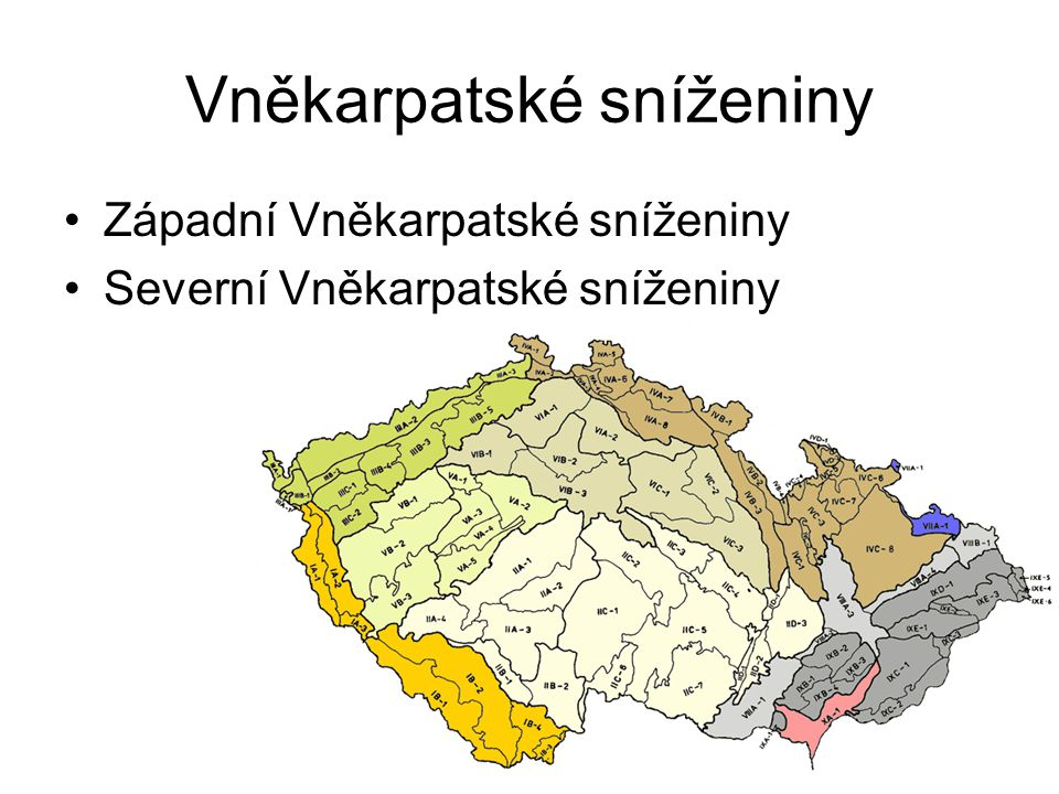 Vněkarpatské sníženiny Západní Vněkarpatské sníženiny Severní Vněkarpatské sníženiny