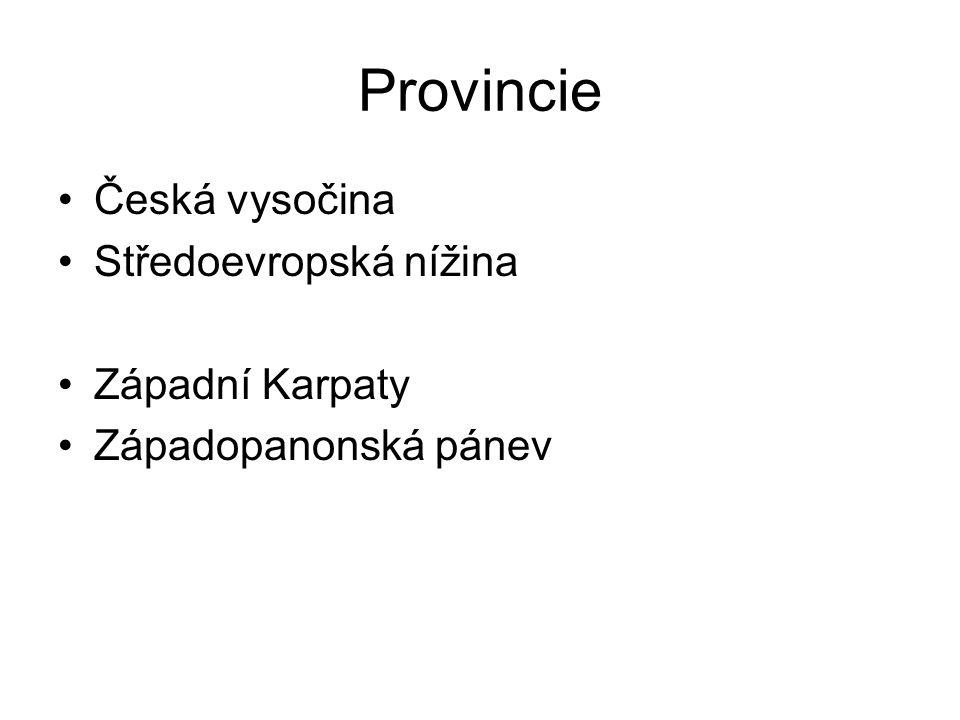 Provincie Česká vysočina Středoevropská nížina Západní Karpaty Západopanonská pánev