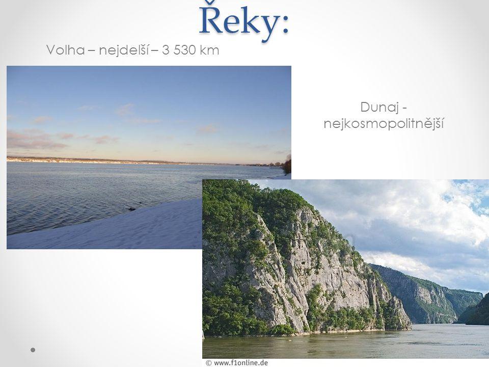 Řeky: Volha – nejdelší – 3 530 km Dunaj - nejkosmopolitnější