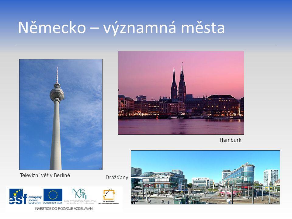 Německo – významná města Drážďany Televizní věž v Berlíně Hamburk
