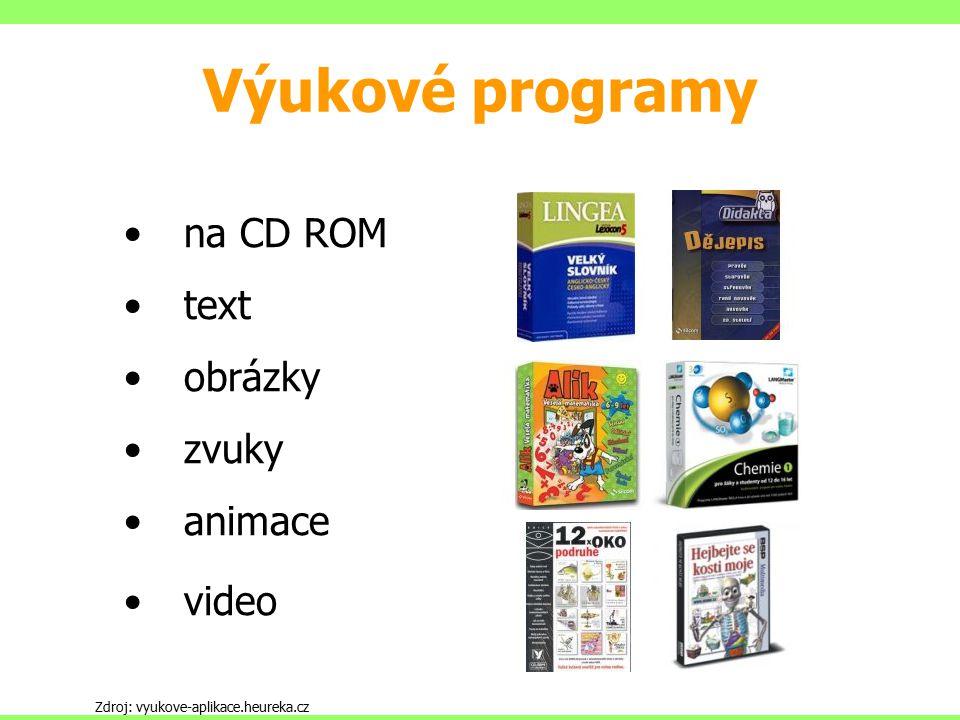 na CD ROM text obrázky zvuky animace video Zdroj: vyukove-aplikace.heureka.cz Výukové programy