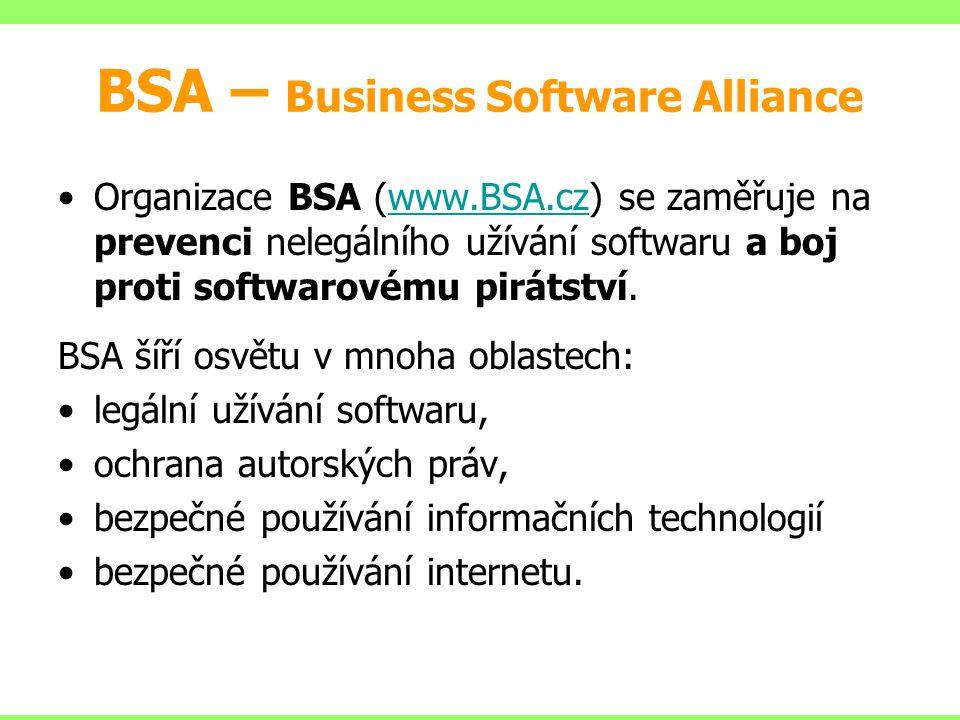 Organizace BSA (www.BSA.cz) se zaměřuje na prevenci nelegálního užívání softwaru a boj proti softwarovému pirátství.www.BSA.cz BSA šíří osvětu v mnoha