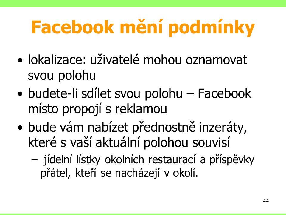 Facebook mění podmínky lokalizace: uživatelé mohou oznamovat svou polohu budete-li sdílet svou polohu – Facebook místo propojí s reklamou bude vám nab