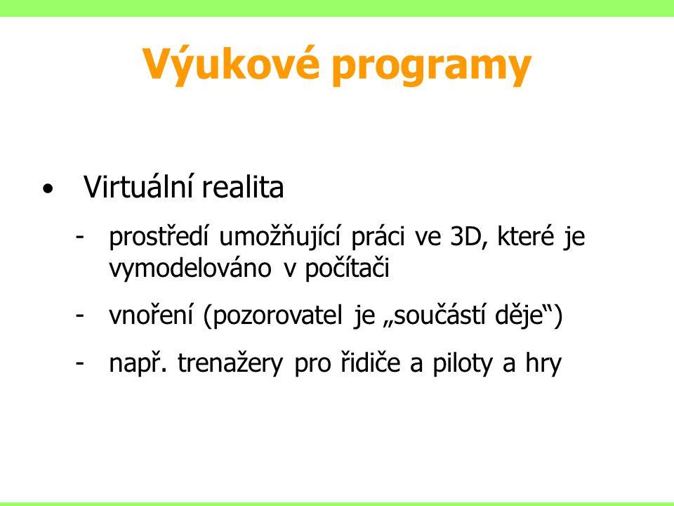 """Virtuální realita prostředí umožňující práci ve 3D, které je vymodelováno v počítači vnoření (pozorovatel je """"součástí děje"""") např. trenažery pro ř"""