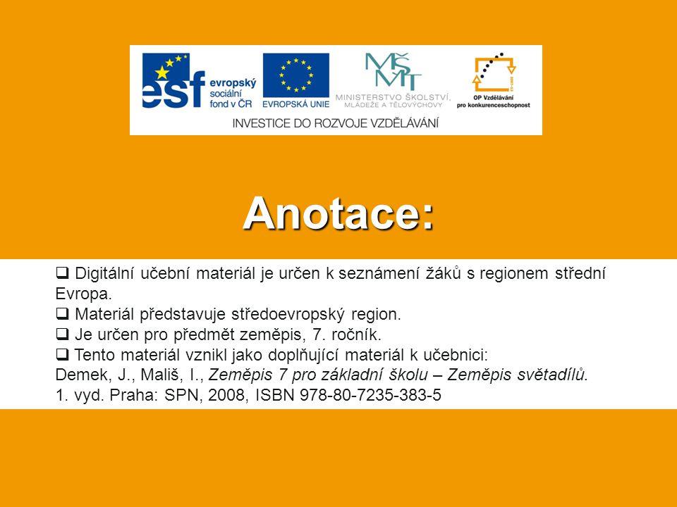 Anotace:  Digitální učební materiál je určen k seznámení žáků s regionem střední Evropa.  Materiál představuje středoevropský region.  Je určen pro