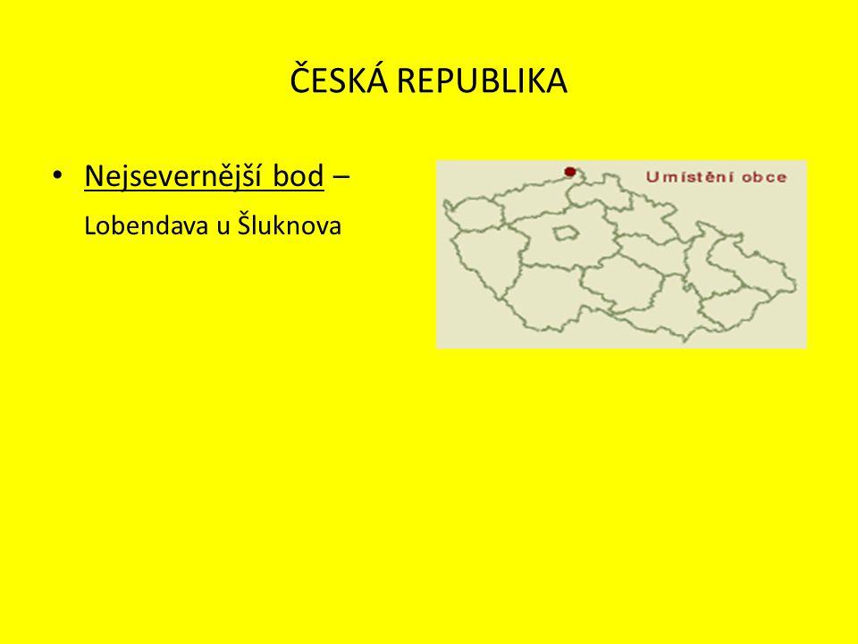 ČESKÁ REPUBLIKA Nejsevernější bod – Lobendava u Šluknova