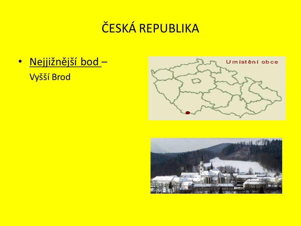 ČESKÁ REPUBLIKA Nejzápadnější bod – Krásná u Aše