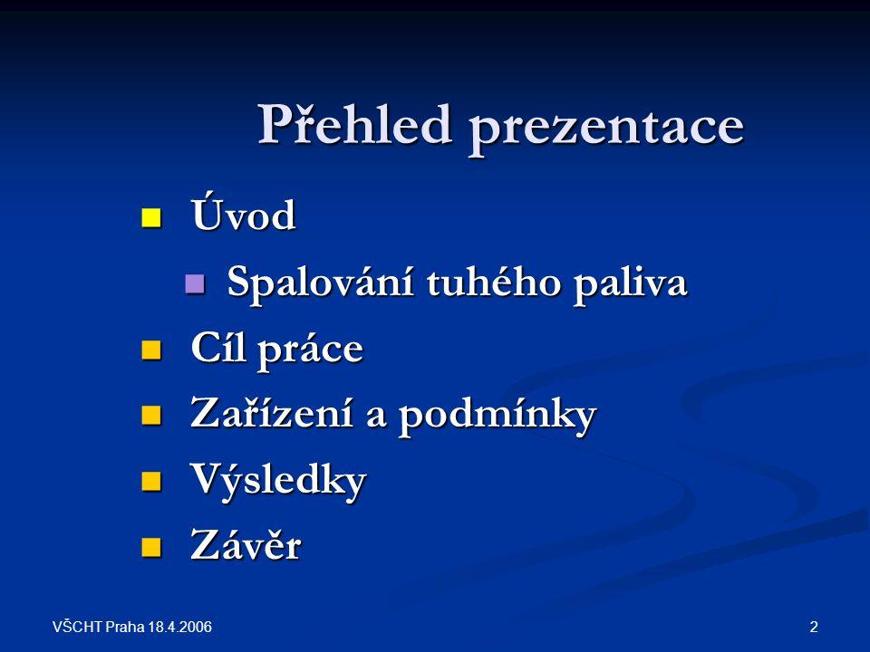 VŠCHT Praha 18.4.2006 13 Děkuji za pozornost!!