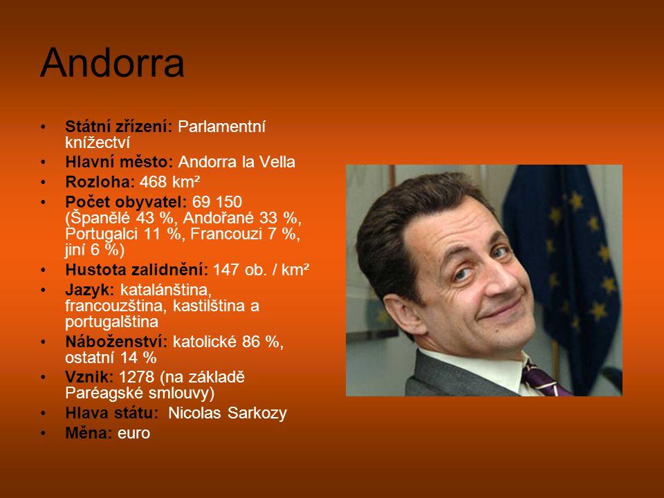 Státní zřízení: Parlamentní knížectví Hlavní město: Andorra la Vella Rozloha: 468 km² Počet obyvatel: 69 150 (Španělé 43 %, Andořané 33 %, Portugalci
