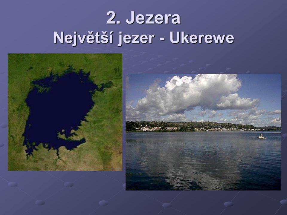 2. Jezera Největší jezer - Ukerewe