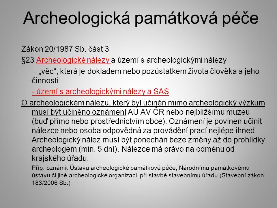 """Archeologická památková péče Zákon 20/1987 Sb. část 3 §23 Archeologické nálezy a území s archeologickými nálezy - """"věc"""", která je dokladem nebo pozůst"""
