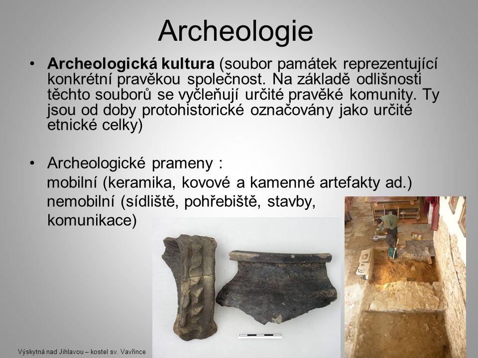 Archeologie Archeologická kultura (soubor památek reprezentující konkrétní pravěkou společnost. Na základě odlišnosti těchto souborů se vyčleňují urči