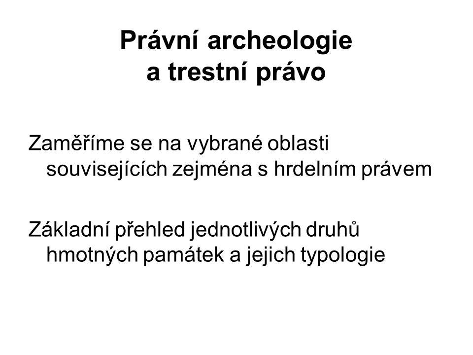 Popraviště - výzkum Popravištím je věnována v poslední době pozornost zejména ze strany archeologů.