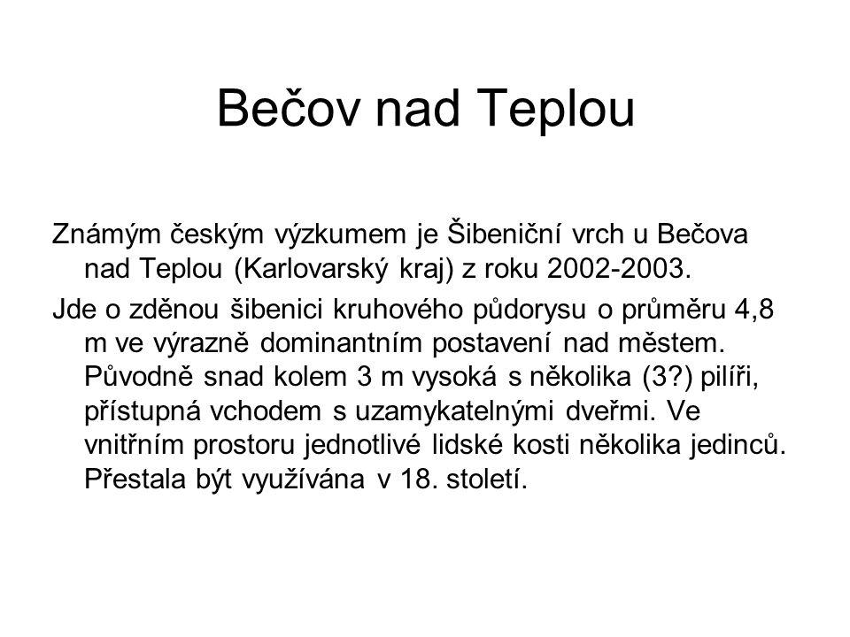 Bečov nad Teplou Známým českým výzkumem je Šibeniční vrch u Bečova nad Teplou (Karlovarský kraj) z roku 2002-2003.