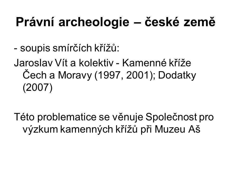 Právní archeologie – české země - soupis smírčích křížů: Jaroslav Vít a kolektiv - Kamenné kříže Čech a Moravy (1997, 2001); Dodatky (2007) Této problematice se věnuje Společnost pro výzkum kamenných křížů při Muzeu Aš