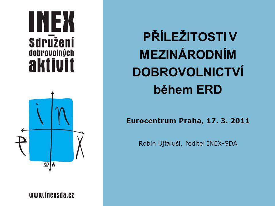 PŘÍLEŽITOSTI V MEZINÁRODNÍM DOBROVOLNICTVÍ během ERD Eurocentrum Praha, 17.