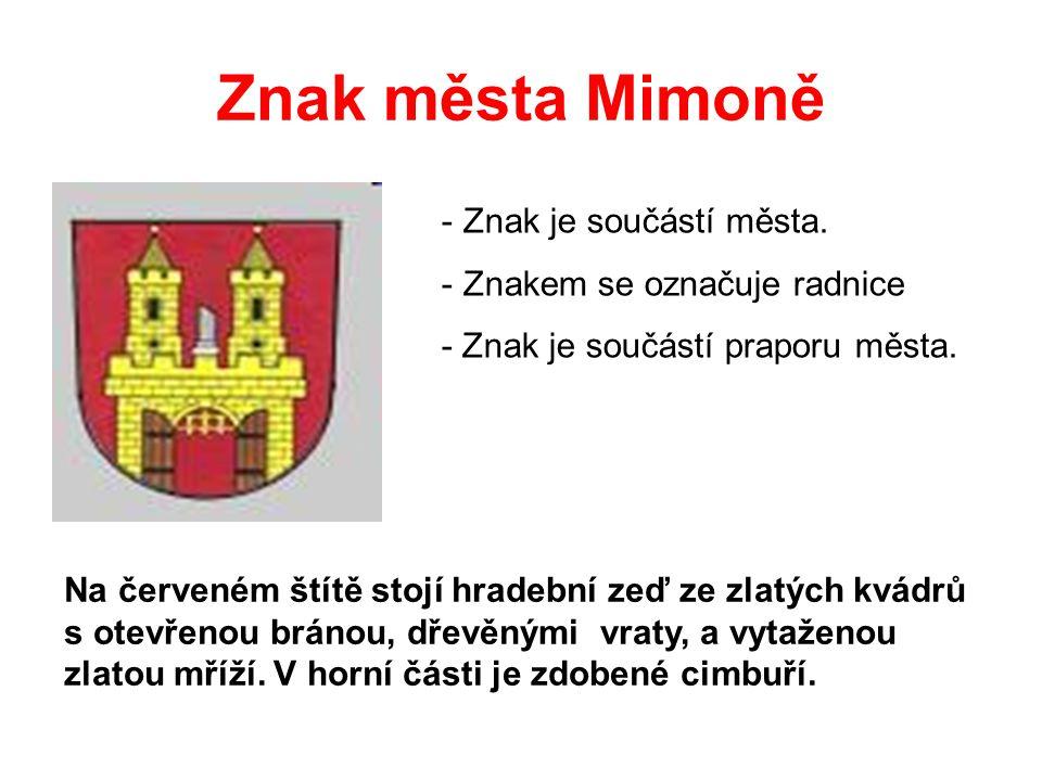 Znak města Mimoně - Znak je součástí města.