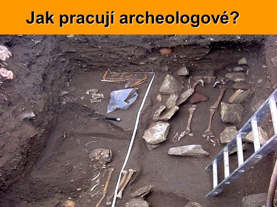Jak pracují archeologové?