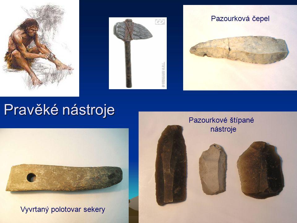 Pravěké nástroje Pazourkové štípané nástroje Vyvrtaný polotovar sekery Pazourková čepel
