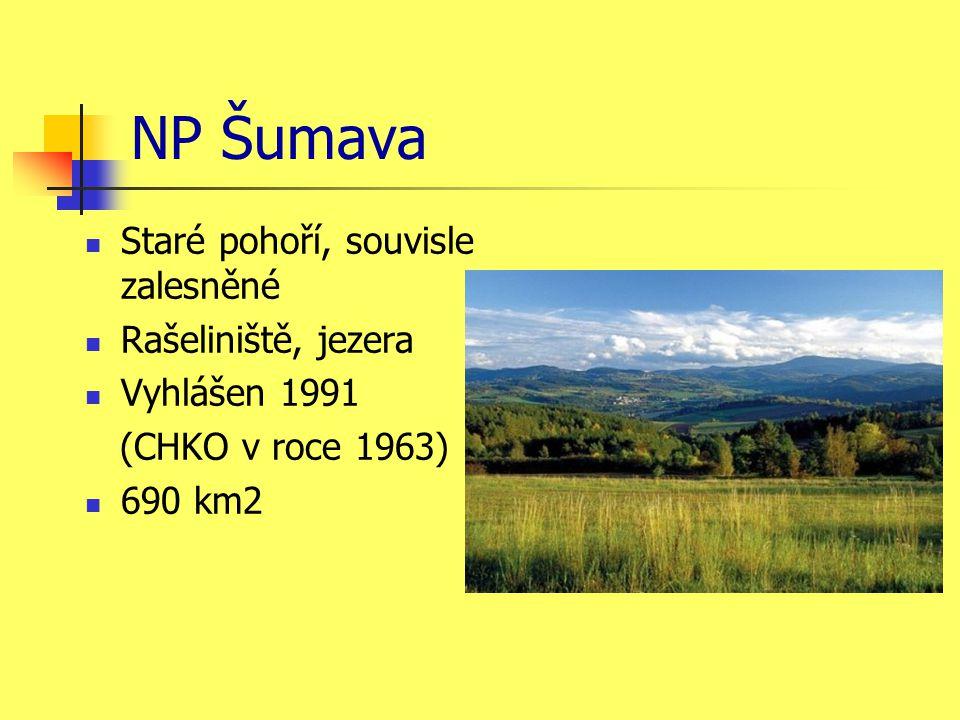 NP Šumava Staré pohoří, souvisle zalesněné Rašeliniště, jezera Vyhlášen 1991 (CHKO v roce 1963) 690 km2