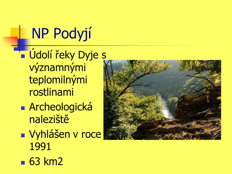 NP Podyjí Údolí řeky Dyje s významnými teplomilnými rostlinami Archeologická naleziště Vyhlášen v roce 1991 63 km2