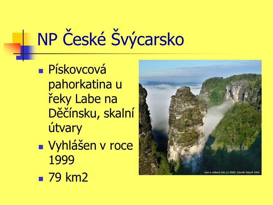 NP České Švýcarsko Pískovcová pahorkatina u řeky Labe na Děčínsku, skalní útvary Vyhlášen v roce 1999 79 km2