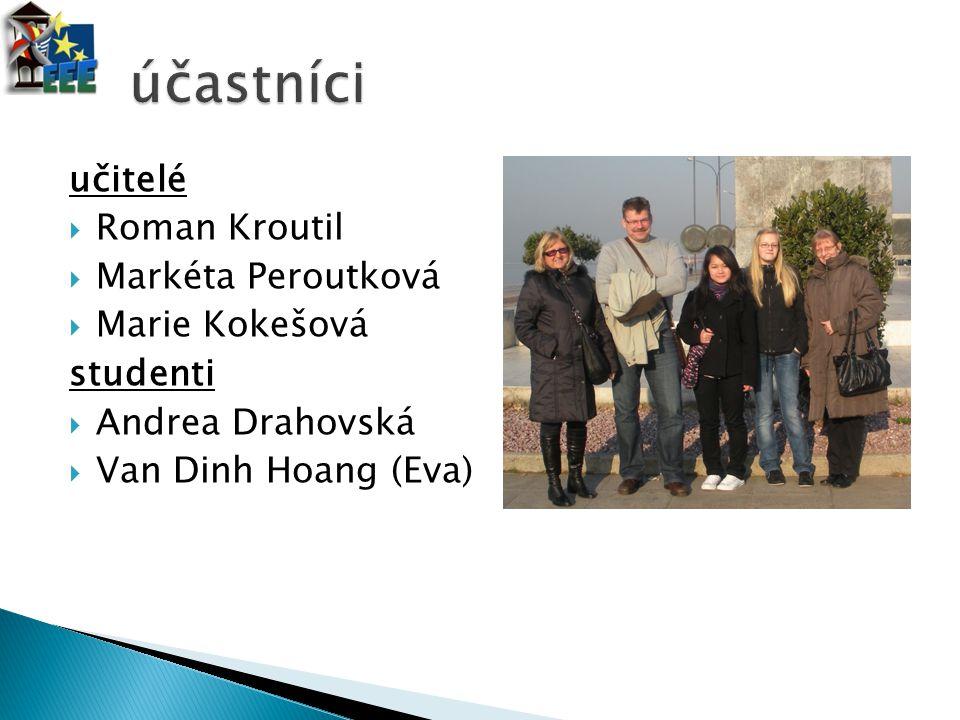 učitelé  Roman Kroutil  Markéta Peroutková  Marie Kokešová studenti  Andrea Drahovská  Van Dinh Hoang (Eva)