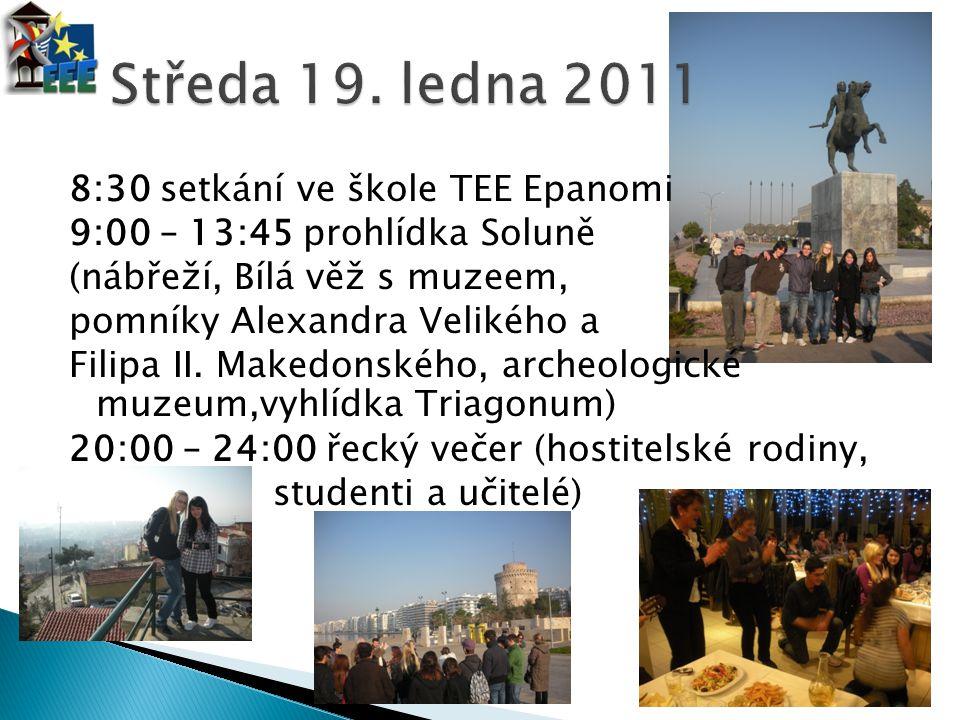 8:30 setkání ve škole TEE Epanomi 9:00 – 13:45 prohlídka Soluně (nábřeží, Bílá věž s muzeem, pomníky Alexandra Velikého a Filipa II. Makedonského, arc