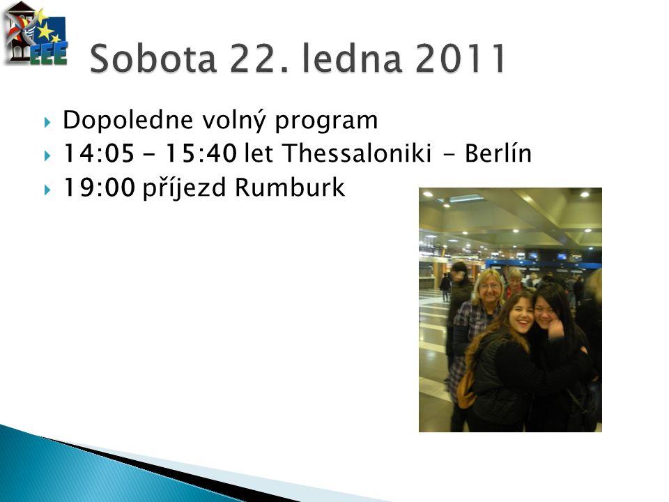  Dopoledne volný program  14:05 - 15:40 let Thessaloniki - Berlín  19:00 příjezd Rumburk