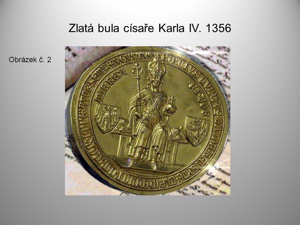 Zlatá bula císaře Karla IV. 1356 Obrázek č. 2
