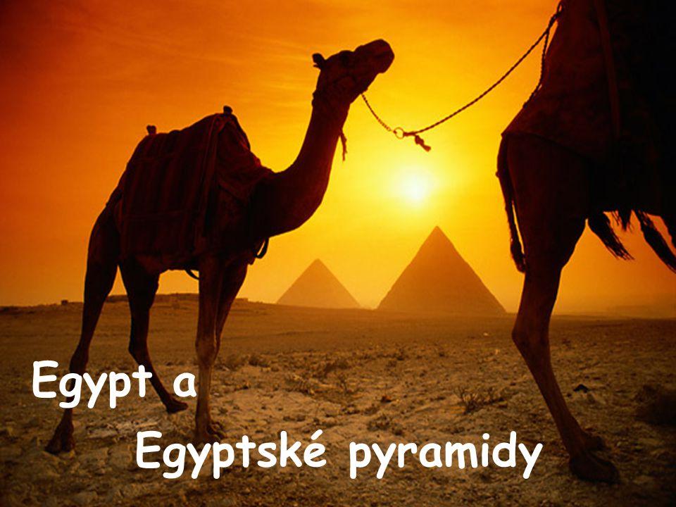 Egyptské pyramidy Egypt a