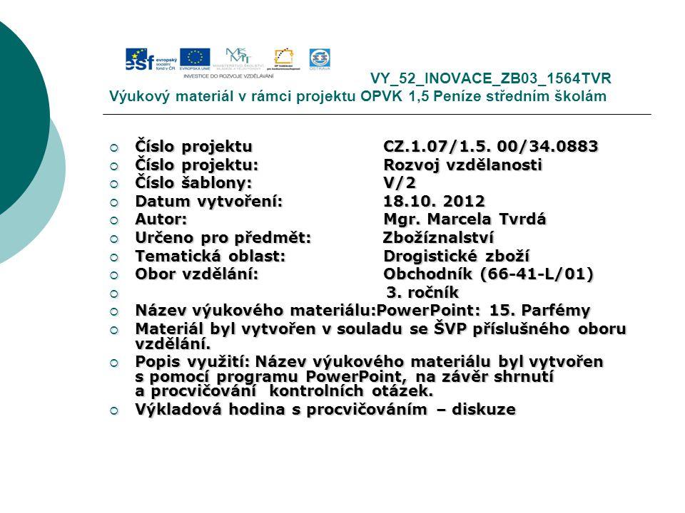 VY_52_INOVACE_ZB03_1564TVR Výukový materiál v rámci projektu OPVK 1,5 Peníze středním školám  Číslo projektuCZ.1.07/1.5.