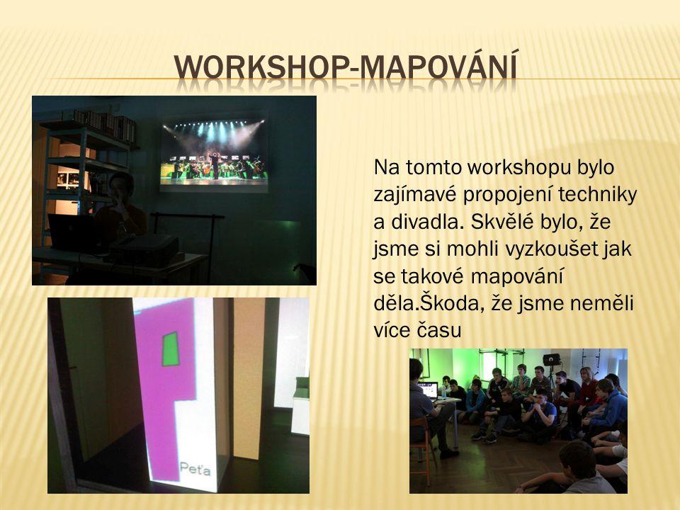 Na tomto workshopu bylo zajímavé propojení techniky a divadla.