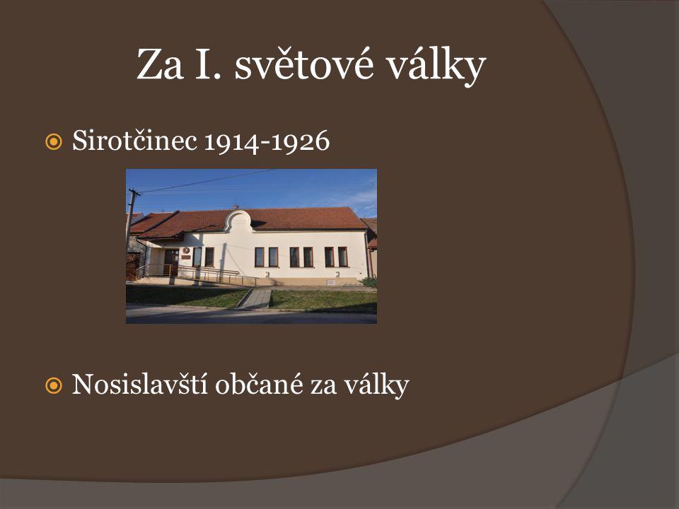 Za I. světové války  Sirotčinec 1914-1926  Nosislavští občané za války