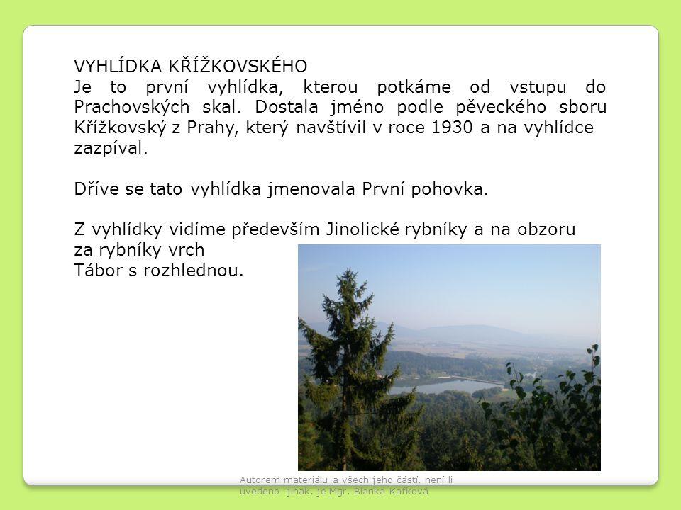 VYHLÍDKA KŘÍŽKOVSKÉHO Je to první vyhlídka, kterou potkáme od vstupu do Prachovských skal.