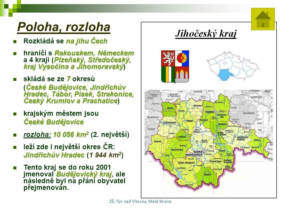 Poloha, rozloha na jihu Čech Rozkládá se na jihu Čech Rakouskem, Německem Plzeňský, Středočeský, kraj Vysočina a Jihomoravský hraničí s Rakouskem, Něm