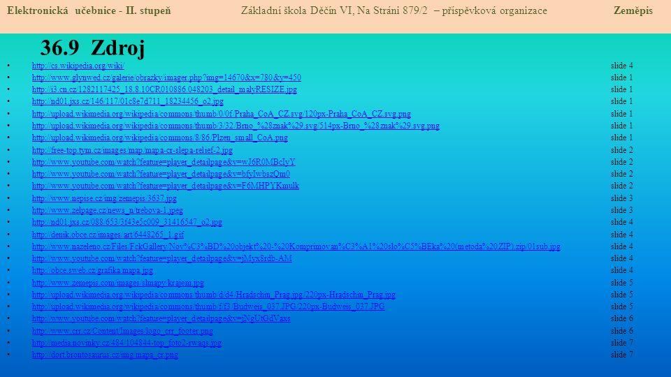 36.9 Zdroj http://cs.wikipedia.org/wiki/ slide 4 http://cs.wikipedia.org/wiki/ http://www.glynwed.cz/galerie/obrazky/imager.php?img=14670&x=780&y=450