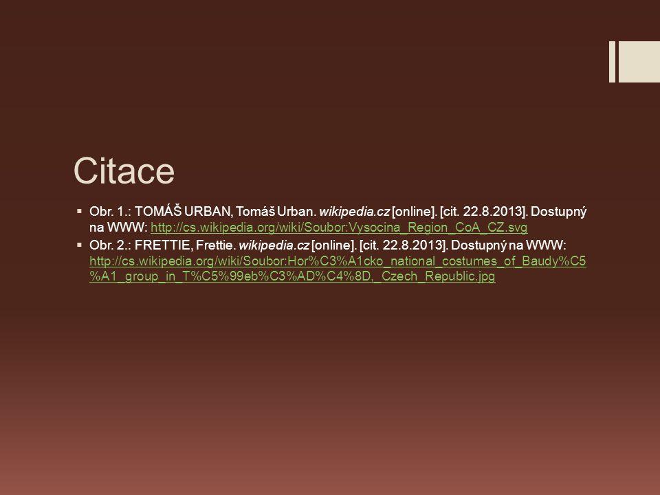 Citace  Obr. 1.: TOMÁŠ URBAN, Tomáš Urban. wikipedia.cz [online]. [cit. 22.8.2013]. Dostupný na WWW: http://cs.wikipedia.org/wiki/Soubor:Vysocina_Reg