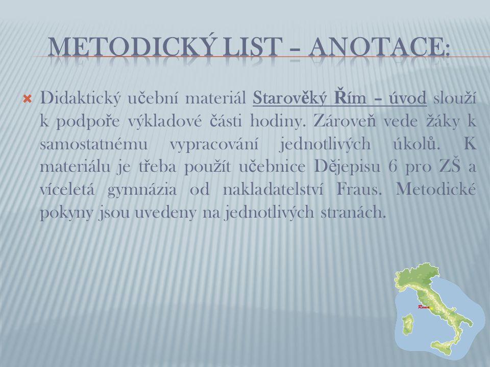  Didaktický u č ební materiál Starov ě ký Ř ím – úvod slou ž í k podpo ř e výkladové č ásti hodiny.