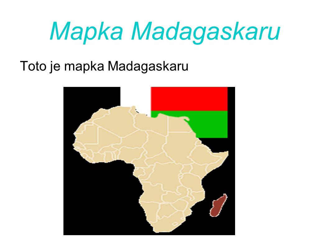 Mapka Madagaskaru Toto je mapka Madagaskaru
