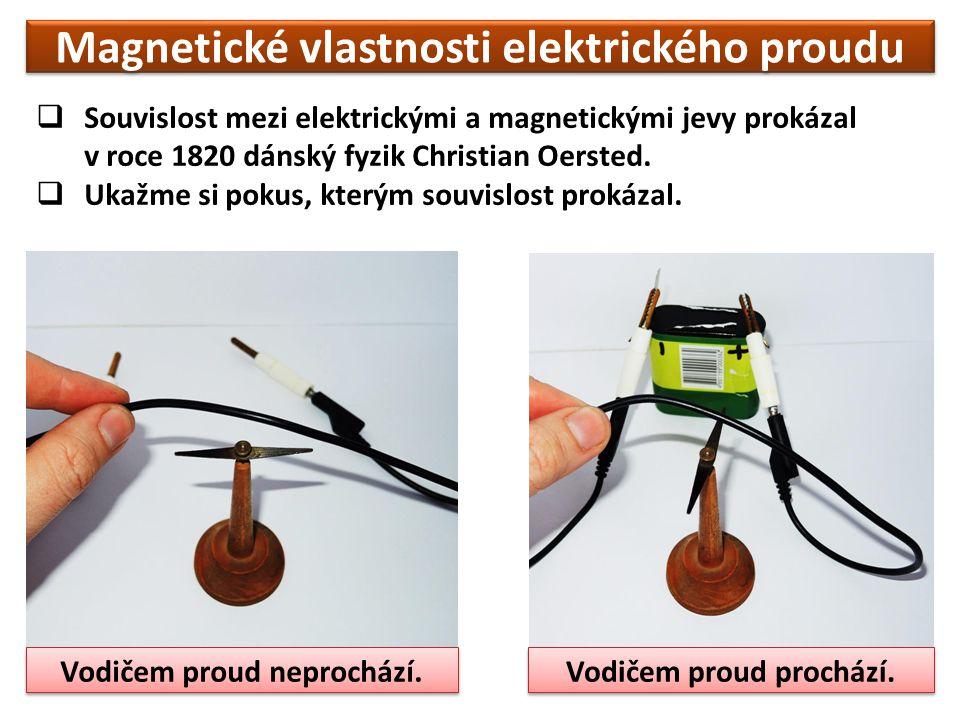  Souvislost mezi elektrickými a magnetickými jevy prokázal v roce 1820 dánský fyzik Christian Oersted.