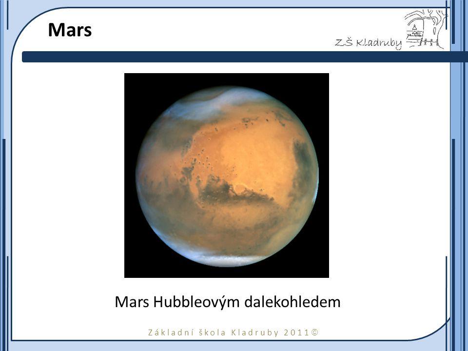 Základní škola Kladruby 2011  Mars Mars Hubbleovým dalekohledem