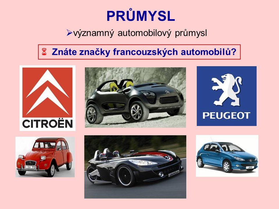 PRŮMYSL  významný automobilový průmysl  Znáte značky francouzských automobilů?