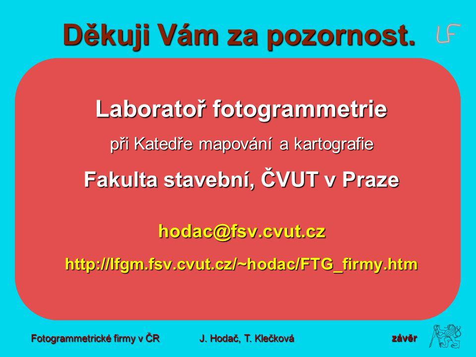 Fotogrammetrické firmy v ČR J. Hodač, T. Klečková Děkuji Vám za pozornost.