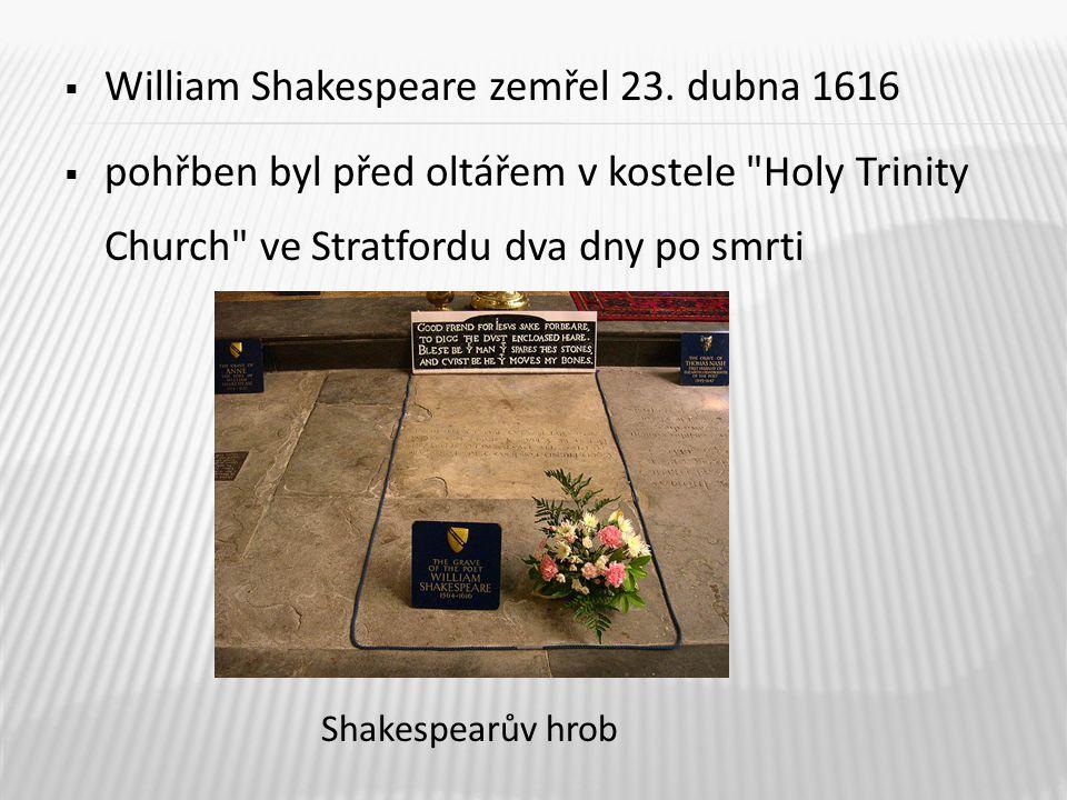  Shakespeare je považován za nejskvělejšího autora vrcholného období renesance  jeho dílo je zcela světské, bez náboženských motivů  ve svých dílech zobrazuje Shakespeare ženy jako emancipované osobnosti, které si dovolují odporovat mužům a mít vlastní názor, což nebylo na tehdejší dobu zcela běžné